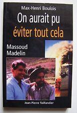 On aurait pu éviter tout cela - Max Henri Boulois - Massoud Madelin