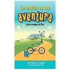 Oracion es una aventura, La: Hazte amigo de Dios (Spanish Edition)-ExLibrary