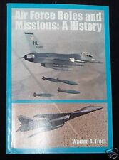 Air Force Roles & Missions-Warren A Trest-1998-1st Ed Military Aviation