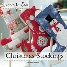 Love to Sew: Christmas Stockings by Rachael Rowe (2015, SC ) BRAND NEW