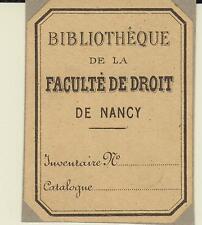 EX-LIBRIS de la FACULTÉ DE DROIT DE NANCY (Meurthe-et-Moselle) - LORRAINE.