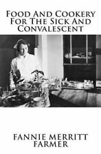 Food and Cookery for the Sick and Convalescent by Fannie Farmer (2014,...