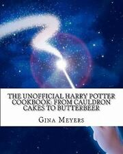 The Unofficial Harry Potter Cookbook: From Cauldron Cakes To Butterbeer: By G...
