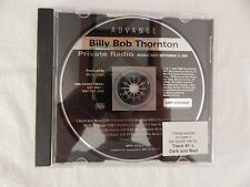 "BILLY BOB THORNTON ""PRIVATE RADIO"" BRAND NEW PROMO ONLY ADVANCE CD! RARE! LOOK!"