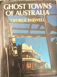 GHOST TOWNS OF AUSTRALIA - GEORGE FARWELL