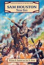 Sam Houston: Texas Hero (Legendary Heroes of the Wild West)