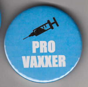 Pro Vaxxer pin badge : Show support for vaccination with virus pandemic button