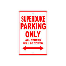 KTM SUPERDUKE Parking Only Towed Motorcycle Bike Chopper Aluminum Sign