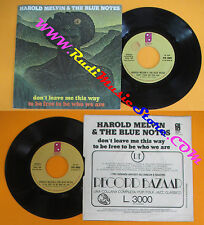 LP 45 7'' HAROLD MELVIN & THE BLUE NOTES Don't leave me To be free no cd *mc dvd