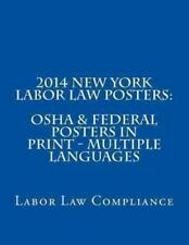 2014 New York Labor Law Posters: OSHA and Federal Posters in Print - Multiple...