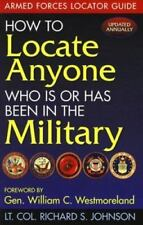 How to Locate Anyone Who Is or Has Been in the Military: Armed Forces-ExLibrary