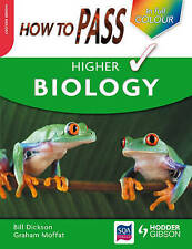 How To Pass Higher Biology Colour Edition (How To Pass - Higher Level), Dickson,