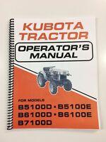 OPERATORS MANUAL FOR KUBOTA B5100 B6100 B7100 TRACTOR OWNERS MANUAL D&E