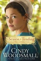 A Season for Tending: Book One in the Amish Vines and Orchards Series by Cindy W