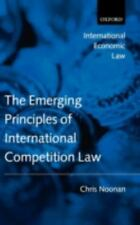 International Economic Law: Emerging Principles of International Competition...