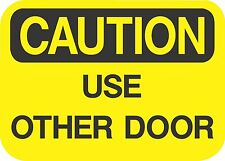 """CAUTION USE OTHER DOOR  (5 Pack) 3.5"""" x 5"""" Label Sticker Safety Sign Decal"""
