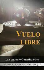 Vuelo Libre by Luis Antonio González Silva (2016, Paperback)