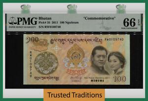 TT PK 35 2011 BHUTAN 100 NGULTRUM COMMEMORATIVE PMG 66 EPQ GEM UNCIRCULATED!