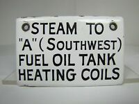 Old Porcelain STEAM TO 'A' SOUTHWEST FUEL OIL TANK HEATING COILS Industrial Sign