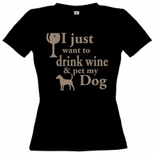 i just drink wine and pet my dog  MENS LADIES T SHIRT dtg screen print