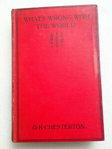 WHAT'S WRONG WITH THE WORLD G.K.Chesterton HB 1912