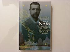 Docteur Nam ; La Fabuleuse Histoire De L'homme Qui Soigna La Peste -...