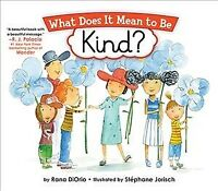 What Does It Mean to Be Kind?, Hardcover by Diorio, Rana; Jorish, Stéphane (I...
