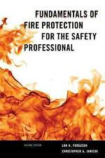 Fundamentals of Fire Protection for the Safety Professional by Lon H. Ferguson
