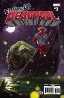 You Are Deadpool #3 Marvel Comics 1st Print 2018 unread NM