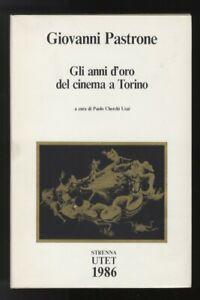 Giovanni Pastrone. Gli anni d'oro del cinema italiano.