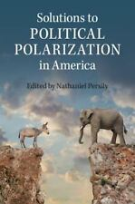 Solutions to Political Polarization in America (2015, Paperback)