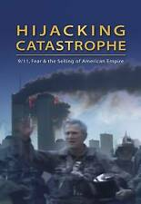 Hijacking Catastrophe: 9/11,Fear & the Selling of the American Empire, Jhally, S
