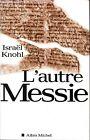 Israël Knohl L'AUTRE MESSIE