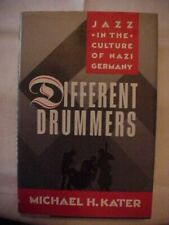 DIFFERENT DRUMMERS JAZZ IN THE CULTURE OF NAZI GERMANY; WWII HISTORY HITLER
