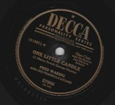 Fred Waring - 78 rpm Decca 27986: The Time is Now/One Little Candle; Cond E+