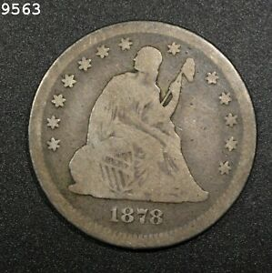 1878 Liberty Seated Quarter *Free S/H After 1st Item*
