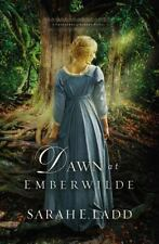 Dawn at Emberwilde: By Ladd, Sarah E.