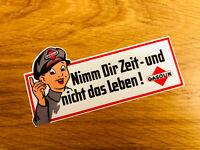 NIMM DIR ZEIT UND NICHT DAS LEBEN Aufkleber Sticker Gasolin Oil Motorsport Mi107