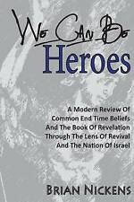 We Can be Heroes: A Modern Review Of Trending End Time Beliefs And The Book Of R