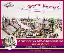 OI JIMMY KNACKER: A MEMOIR OF AN EAST ENDER'S CHILDHOOD., Kimberley, Ken., Used;