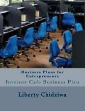 Business Plans for Entrepreneurs : Internet Cafe Business Plan by Liberty...