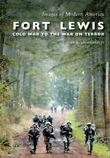 Images of Modern America: Fort Lewis: : Cold War to the War on Terror by Alan...