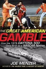 The Great American Gamble: How the 1979 Daytona 500 Gave Birth to a NASCAR Na...