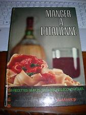 CARNACINA ET VERONELLI MANGER A L'ITALIENNE 358 RECETTES FLAMMARION 1^ediz 1965