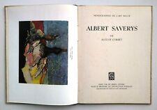 PEINTURE BELGE: Vie et oeuvre d' ALBERT SAVERYS (monographie 1950)