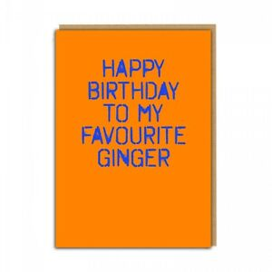 FAVOURITE GINGER HAPPY BIRTHDAY CARD - DIRTY RUDE FUNNY NAUGHTY BROTHER FRIEND