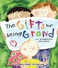 The Gifts of Being Grand: For Grandparents Everywh