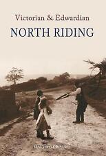 Victorian & Edwardian North Riding by David Gerrard (Paperback, 2008)