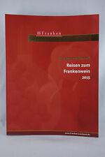 FRANKEN Wein. Schöner. Land! Reisen zum Frankenwein 2015 - NEU und ungelesen