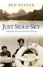 """VERY GOOD"" Ben Pester, Just Sea and Sky: England to New Zealand the Hard Way, B"